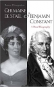 Germaine De Stael and Benjamin Constant - Renee Winegarten