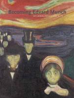 Becoming Edvard Munch: Influence, Anxiety, and Myth
