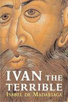 Ivan the Terrible: First Tsar of Russia