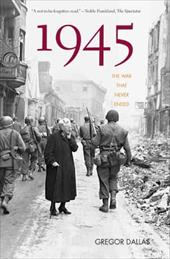 1945: The War That Never Ended - Dallas, Gregor