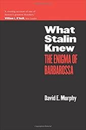 What Stalin Knew: The Enigma of Barbarossa - Murphy, David E.