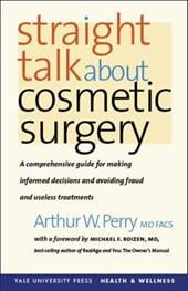 Straight Talk about Cosmetic Surgery - Perry, Arthur W. / Roizen, Michael F.