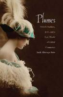 Plumes: Ostrich Feathers, Jews, and a Lost World of Global Commerce
