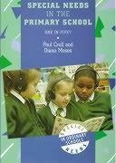 Special Needs in the Primary School - Croll, Paul Moses, Diana