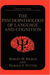 The Psychopathology of Language and Cognition - Rieber, R. W. / Vetter / Rieber, Robert W.