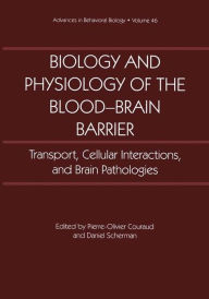 Biology and Physiology of the Blood-Brain Barrier: Transport, Cellular Interactions, and Brain Pathologies - Pierre-Olivier Couraud