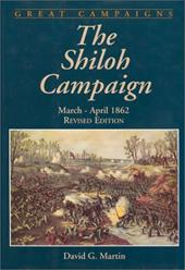The Shiloh Campaign: March-April 1862 - Martin, David G.