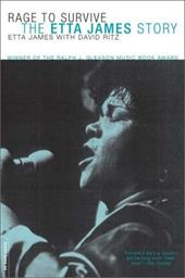 Rage to Survive: The Etta James Story - James, Etta / Ritz, David