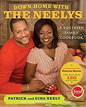 Down Home with the Neelys: A Southern Family Cookbook - Neely, Patrick / Neely, Gina / Disbrowe, Paula