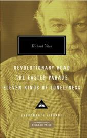 Revolutionary Road, the Easter Parade, Eleven Kinds of Loneliness - Yates, Richard / Price, Richard