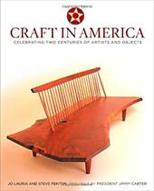Craft in America: Celebrating Two Centuries of Artists and Objects - Lauria, Jo / Fenton, Steve / Coir, Mark