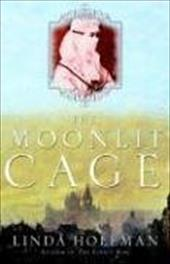 The Moonlit Cage - Holeman, Linda