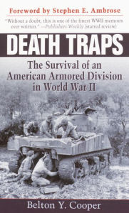 Death Traps: The Survival of an American Armored Division in World War II - Belton Y. Cooper