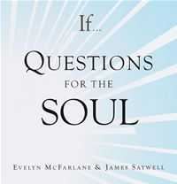 If..., Volume 4: Questions For The Soul - Evelyn McFarlane,James Saywell