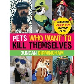 Pets Who Want to Kill Themselves - Duncan Birmingham