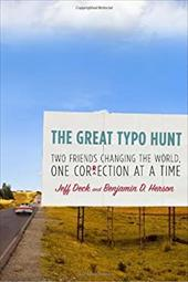 The Great Typo Hunt: Two Friends Changing the World, One Correction at a Time - Deck, Jeff / Herson, Benjamin D.