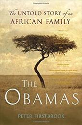 The Obamas: The Untold Story of an African Family - Firstbrook, Peter