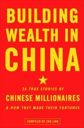 Building Wealth in China - Ling, Zhu