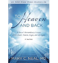 To Heaven and Back - Mary C. Neal
