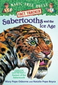 Magic Tree House Fact Tracker #12: Sabertooths and the Ice Age - Mary Pope Osborne, Natalie Pope Boyce, Sal Murdocca