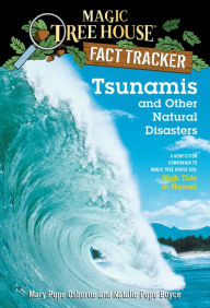 Magic Tree House Fact Tracker #15: Tsunamis and Other Natural Disasters: A Nonfiction Companion to Magic Tree House #28: High Tide in Hawaii - Mary Pope Osborne