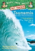 Magic Tree House Fact Tracker #15: Tsunamis and Other Natural Disasters - Mary Pope Osborne, Natalie Pope Boyce, Sal Murdocca