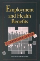 Employment and Health Benefits - Marilyn J. Field; Harold T. Shapiro;  Committee on Employment-Based Health Benefits;  Institute of Medicine