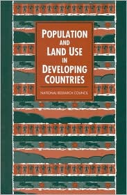 Population and Land Use in Developing Countries: Report of a Workshop - Committee on Population, National Research Council