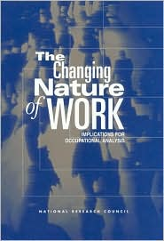 The Changing Nature of Work: Implications for Occupational Analysis - National Academies Press, National Research Council