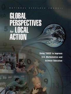 Global Perspectives for Local Action: Using Timss to Improve U.S. Mathematics and Science Education - National Research Council Committee on Science Education K-12 and Board on Science Education