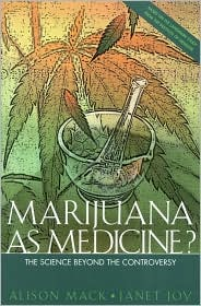Marijuana As Medicine?: The Science Beyond the Controversy - Alison Mack, Janet Joy, Janet E. Joy