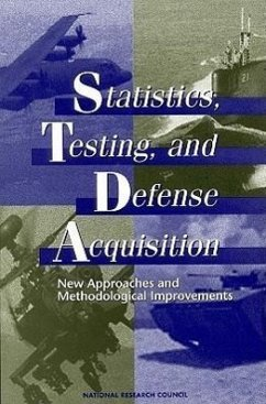 Statistics Testing and Defense Acquisition - National Research Council Panel on Statistical Methods for Testing Committee on National Statistics