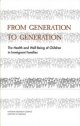 From Generation to Generation - Committee on the Health and Adjustment of Immigrant Children and Families;  Commission on Behavioral and Social Sciences and Education;  Division of Behavioral and Social Sciences and Education;  National Research Council and Institute of Medicine
