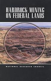 Hardrock Mining on Federal Lands - National Research Council / Committee on Hardrock Mining on Federal Lands