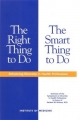 Right Thing to Do, the Smart Thing to Do - Brian D. Smedley; Adrienne Y. Stith; Lois Colburn;  Institute of Medicine