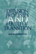 Diffusion Processes and Fertility Transition: Selected Perspectives