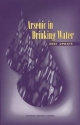 Arsenic in Drinking Water - Subcommittee to Update the 1999 Arsenic in Drinking Water Report;  Committee on Toxicology;  Board on Environmental Studies and Toxicology;  Division on Earth and Life Studies