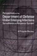 Perspectives on the Department of Defense Global Emerging Infections: Surveillance and Response System, a Program Review