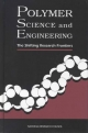 Polymer Science and Engineering - National Research Council;  Division on Engineering and Physical Sciences; Mathematics Commission on Physical Sciences  and Applications;  Committee on Polymer Science and Engineering