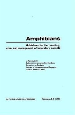 Amphibians: Guidelines for the Breeding, Care and Management of Laboratory Animals - Subcommittee on Amphibian Standards Committee on Standards Institute of Laboratory Animal Resources