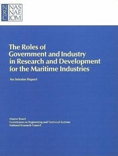 The Roles of Government and Industry in Research and Development for the Maritime Industries: An Interim Report - Marine Board National Research Council Commission on Engineering and Technical