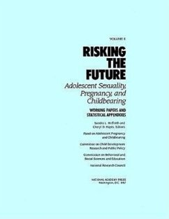 Risking the Future: Adolescent Sexuality, Pregnancy, and Childbearing, Volume II: Working Papers and Statistical Appendices - Panel on Adolescent Pregnancy and Childb National Research Council Commission on Behavioral and Social Scie