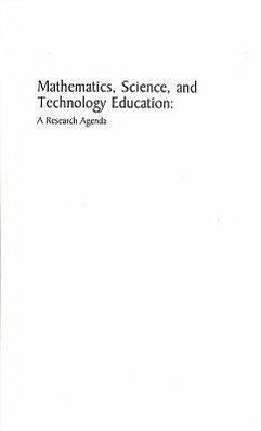 Mathematics, Science, and Technology Education: A Research Agenda - Committee on Research in Mathematics Sci National Research Council Commission on Behavioral and Social Scie