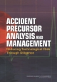 Accident Precursor Analysis and Management - James R. Phimister; Vicki M. Bier; Howard C. Kunreuther;  National Academy of Engineering
