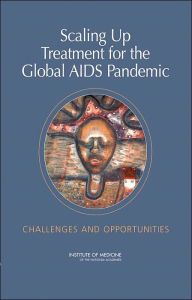 Scaling Up Treatment for the Global AIDS Pandemic: Challenges and Opportunities - James Curran