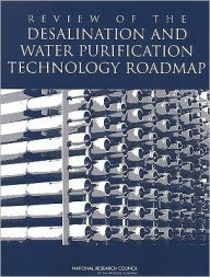 Review of the Desalination and Water Purification Technology Roadmap - Committee to Review the Desalination and Water Purification Technology Roadmap