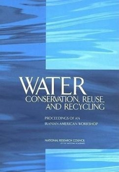 Water Conservation, Reuse, and Recycling:: Proceedings of an Iranian-American Workshop - Committee on U S-Iranian Workshop on Wat Office for Central Europe and Eurasia De Policy and Global Affairs