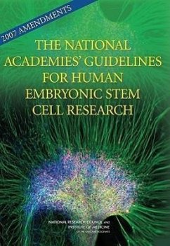 2007 Amendments to the National Academies' Guidelines for Human Embryonic Stem Cell Research - National Research Council Institute of Medicine Board on Health Sciences Policy