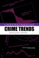 Understanding Crime Trends - Committee on Understanding Crime Trends;  Committee on Law and Justice;  Division of Behavioral and Social Sciences and Education