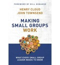 Making Small Groups Work - Dr. Henry Cloud